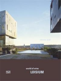 STEVEN HOLL LOISIUM WORLD OF WINE /ANGLAIS/ALLEMAND
