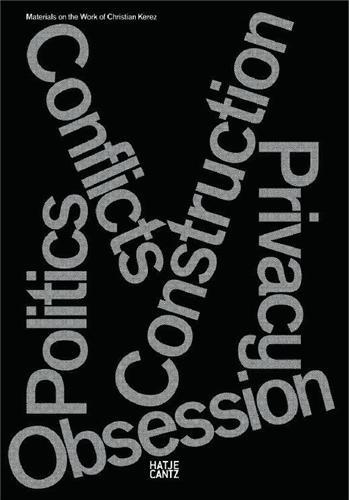 CHRISTIAN KEREZ CONFLICTS POLITICS CONSTRUCTION PRIVACY OBSESSION /ANGLAIS/ALLEMAND