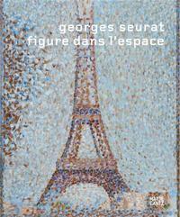 GEORGES SEURAT FIGURE DANS L'ESPACE /FRANCAIS