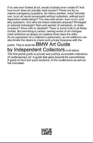 BMW ART GUIDE BY INDEPENDENT COLLECTORS THE 1ST GLOBAL GUIDE TO PRIVATE AND PUBLICLY ACCESSIBLE COLL