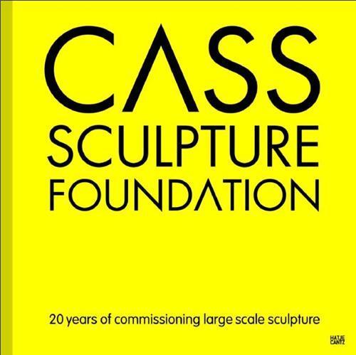 CASS SCULPTURE FOUNDATION /ANGLAIS