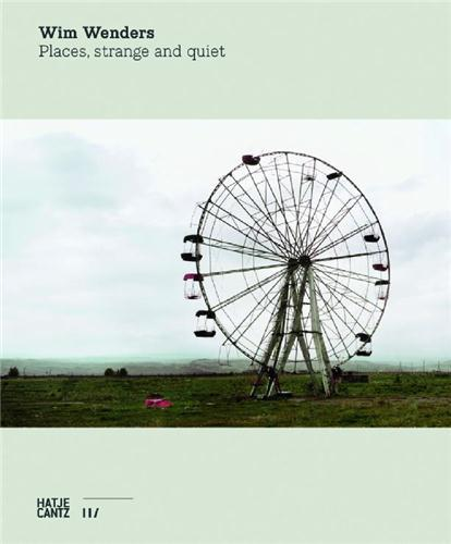 WIM WENDERS PLACES STRANGE AND QUIET (NEW ED.) /ANGLAIS/ALLEMAND