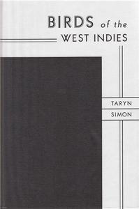 TARYN SIMON BIRDS OF THE WEST INDIES /ANGLAIS