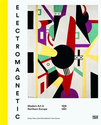 ELECTROMAGNETIC MODERN ART IN NORTHERN EUROPE /ANGLAIS