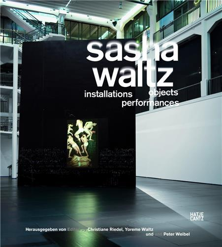 SASHA WALTZ INSTALLATIONS OBJECTS PERFORMANCES /ANGLAIS/ALLEMAND