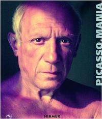 PICASSO MANIA: PICASSO AND THE CONTEMPORARY MASTERS /ANGLAIS