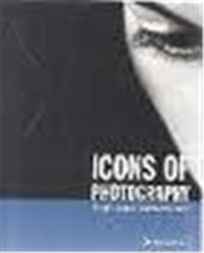 ICONS OF PHOTOGRAPHY THE 20TH CENTURY /ANGLAIS