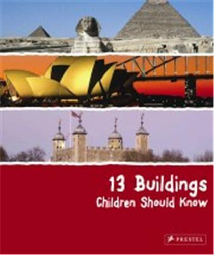 13 BUILDINGS CHILDREN SHOULD KNOW /ANGLAIS