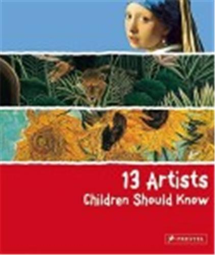 13 ARTISTS CHILDREN SHOULD KNOW /ANGLAIS