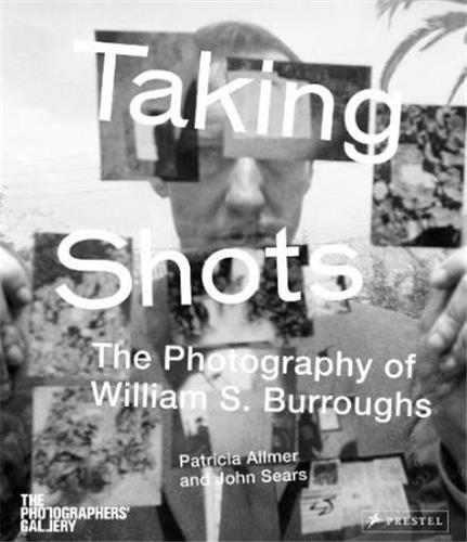 WILLIAM S. BURROUGHS TAKING SHOTS /ANGLAIS