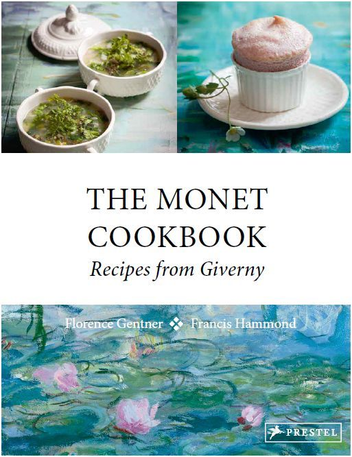 THE MONET COOKBOOK RECEIPES FROM GIVERNY /ANGLAIS