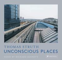 THOMAS STRUTH UNCONSCIOUS PLACES (NEW EDITION) /ANGLAIS