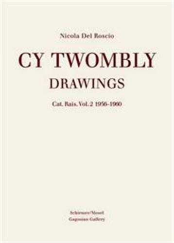 CY TWOMBLY DRAWINGS CATALOGUE RAISONNE VOL. 2 1956-1960 /ANGLAIS
