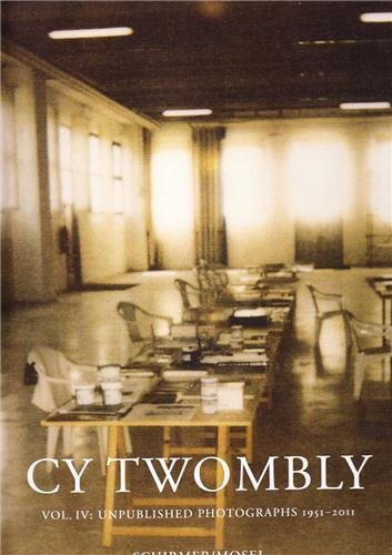 CY TWOMBLY UNPUBLISHED PHOTOGRAPHS 4 1951-2011 /ANGLAIS/ALLEMAND