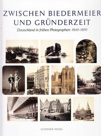 ZWISCHEN BIEDERMEIER UND GRUNDERZEIT : DEUTSCHLAND IN FRUHEN PHOTOGRAPHIEN 1840-1890 /ALLEMAND
