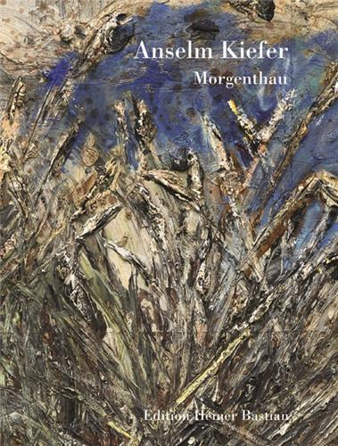 ANSELM KIEFER MORGENTHAU /MULTILINGUE