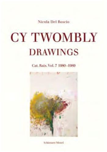 CY TWOMBLY DRAWINGS CATALOGUE RAISONNE VOL. 7 1980-1989 /ANGLAIS