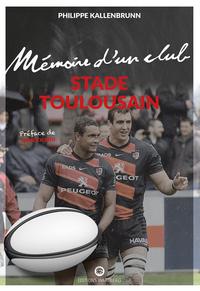 STADE TOULOUSAIN - MEMOIRE D'UN CLUB