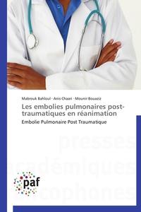 LES EMBOLIES PULMONAIRES POST-TRAUMATIQUES EN REANIMATION