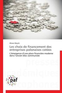 LES CHOIX DE FINANCEMENT DES ENTREPRISES POLONAISES COTEES