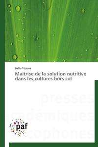 MAITRISE DE LA SOLUTION NUTRITIVE DANS LES CULTURES HORS SOL