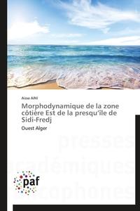 MORPHODYNAMIQUE DE LA ZONE COTIERE EST DE LA PRESQU ILE DE SIDI-FREDJ