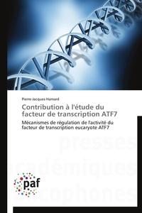 CONTRIBUTION A L'ETUDE DU FACTEUR DE TRANSCRIPTION ATF7