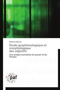 ETUDE GRAPHEMOLOGIQUE ET MORPHOLOGIQUE  DES ADJECTIFS