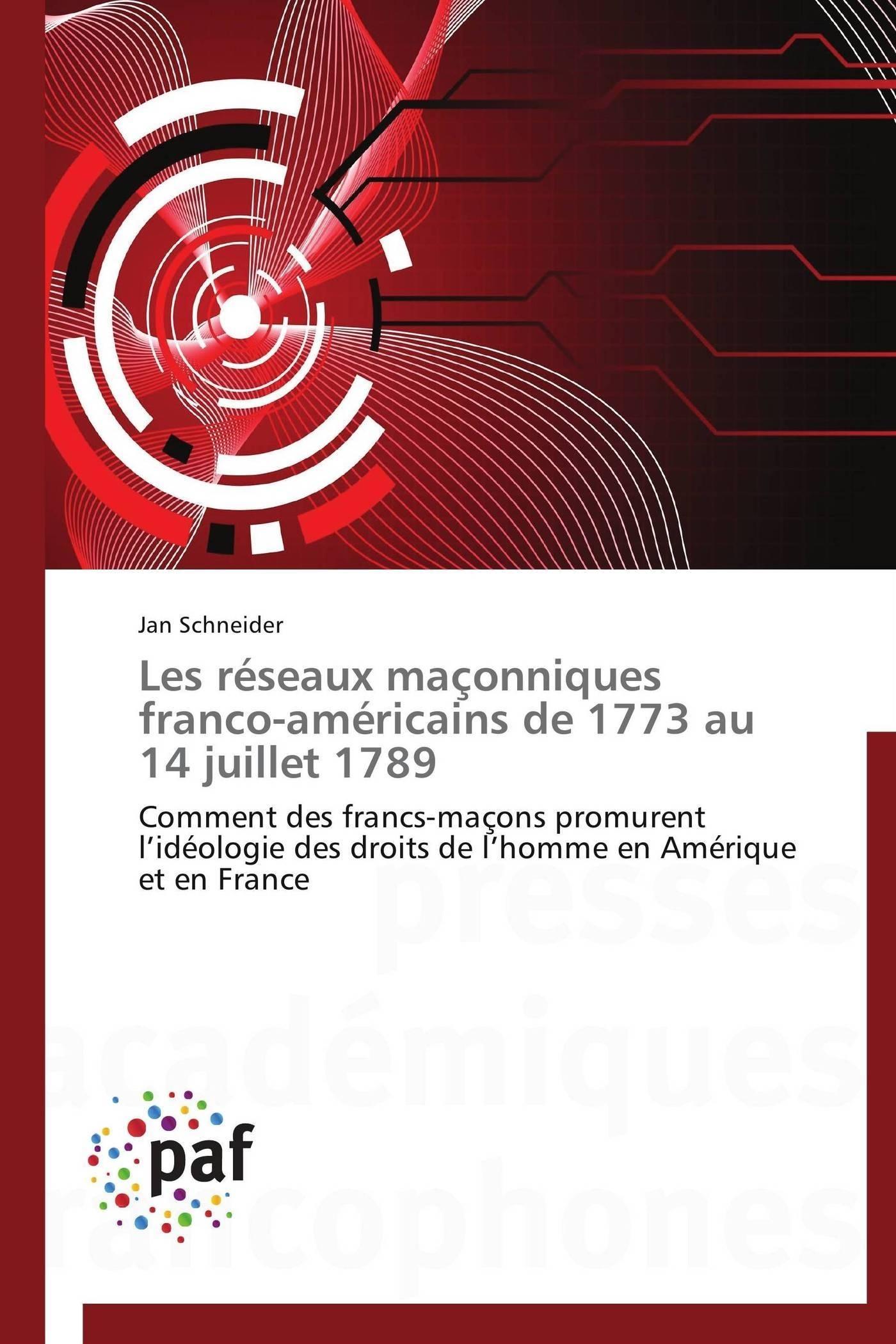 LES RESEAUX MACONNIQUES FRANCO-AMERICAINS DE 1773 AU 14 JUILLET 1789