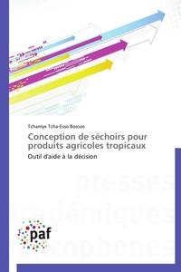 CONCEPTION DE SECHOIRS POUR PRODUITS AGRICOLES TROPICAUX