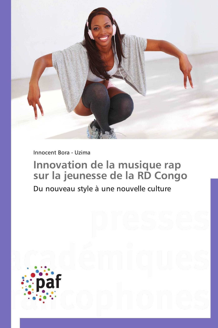 INNOVATION DE LA MUSIQUE RAP SUR LA JEUNESSE DE LA RD CONGO