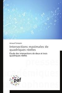 INTERSECTIONS MAXIMALES DE QUADRIQUES REELLES