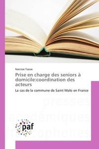 PRISE EN CHARGE DES SENIORS A DOMICILE:COORDINATION DES ACTEURS