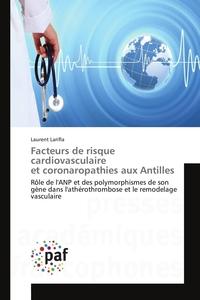 FACTEURS DE RISQUE CARDIOVASCULAIRE ET CORONAROPATHIES AUX ANTILLES