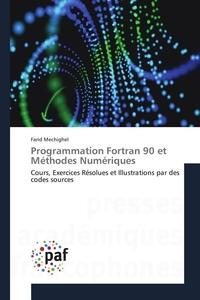 PROGRAMMATION FORTRAN 90 ET METHODES NUMERIQUES