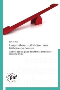 L'ASYMETRIE OSCILLATOIRE : UNE HISTOIRE DE COUPLE