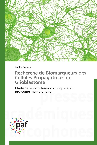 RECHERCHE DE BIOMARQUEURS DES CELLULES PROPAGATRICES DE GLIOBLASTOME