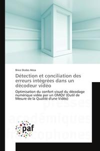 DETECTION ET CONCILIATION DES ERREURS INTEGREES DANS UN DECODEUR VIDEO