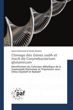 CLONAGE DES GENES SODA ET MSRA DE CORYNEBACTERIUM GLUTAMICUM