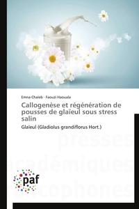 CALLOGENESE ET REGENERATION DE POUSSES DE GLAIEUL SOUS STRESS SALIN
