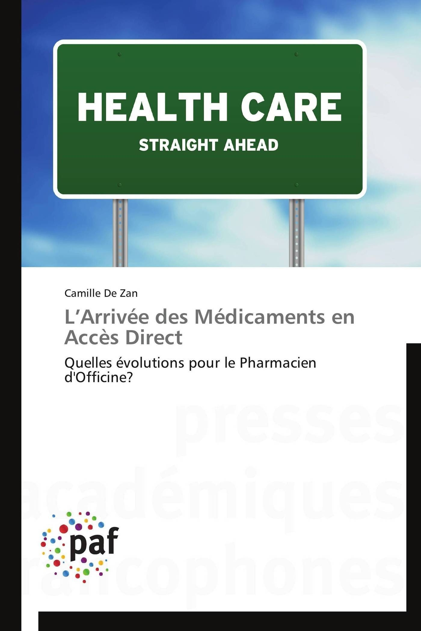 L ARRIVEE DES MEDICAMENTS EN ACCES DIRECT