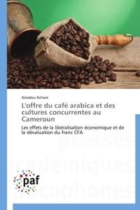 L'OFFRE DU CAFE ARABICA ET DES CULTURES CONCURRENTES AU CAMEROUN