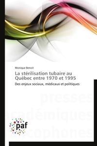 LA STERILISATION TUBAIRE AU QUEBEC ENTRE 1970 ET 1995