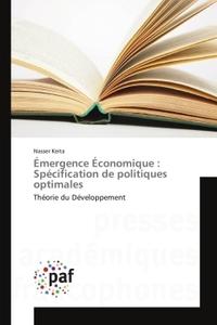 EMERGENCE ECONOMIQUE : SPECIFICATION DE POLITIQUES OPTIMALES