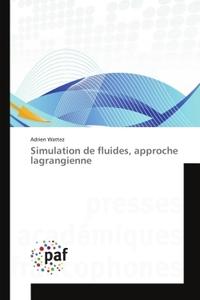 SIMULATION DE FLUIDES, APPROCHE LAGRANGIENNE