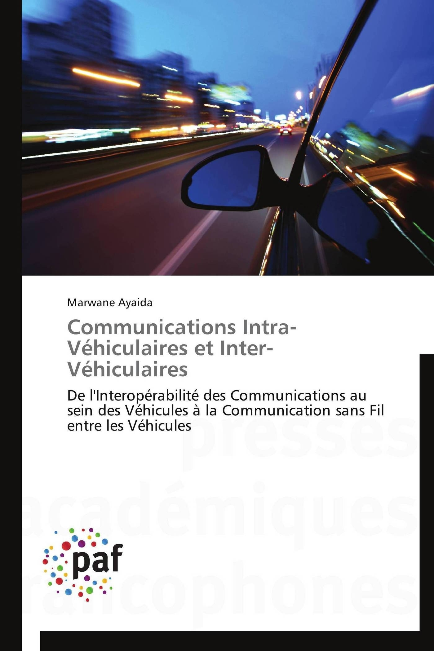 COMMUNICATIONS INTRA-VEHICULAIRES ET INTER-VEHICULAIRES