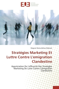 STRATEGIES MARKETING ET LUTTRE CONTRE L'EMIGRATION CLANDESTINE