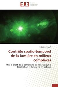 CONTROLE SPATIO-TEMPOREL DE LA LUMIERE EN MILIEUX COMPLEXES
