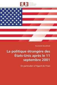 LA POLITIQUE ETRANGERE DES ETATS-UNIS APRES LE 11 SEPTEMBRE 2001