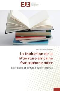 LA TRADUCTION DE LA LITTERATURE AFRICAINE FRANCOPHONE NOIRE